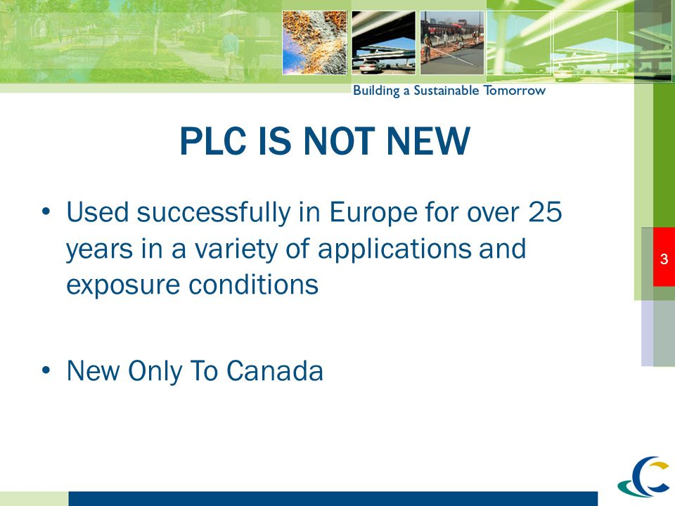 PLC IS NOT NEW Used successfully in Europe for over 25 years in a variety of applications and exposure conditions.