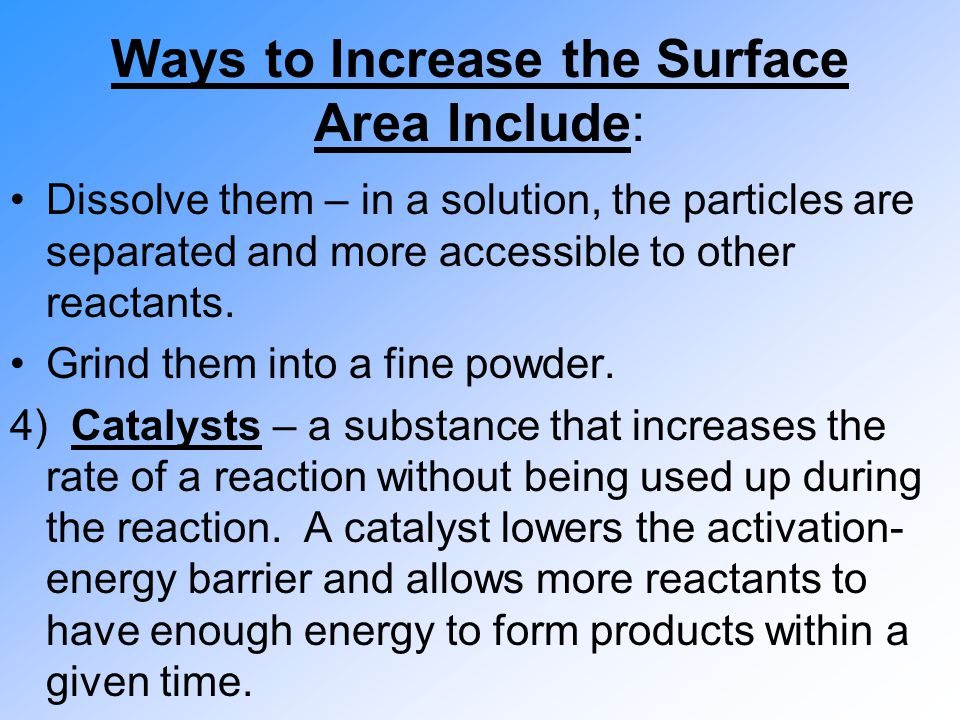 Ways to Increase the Surface Area Include: