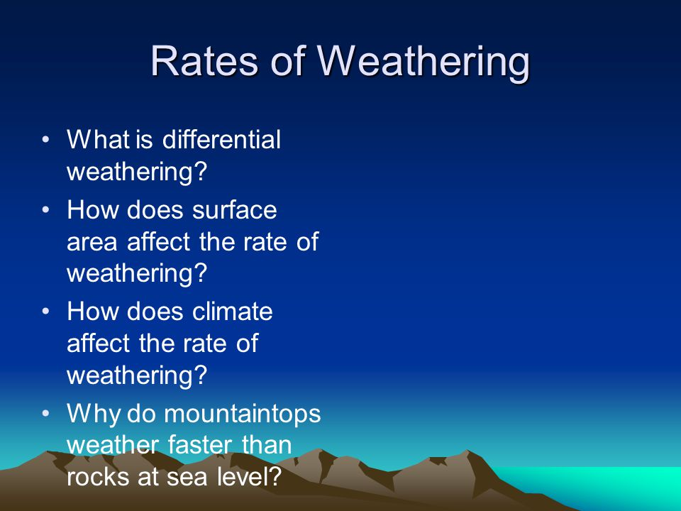 Rates of Weathering What is differential weathering