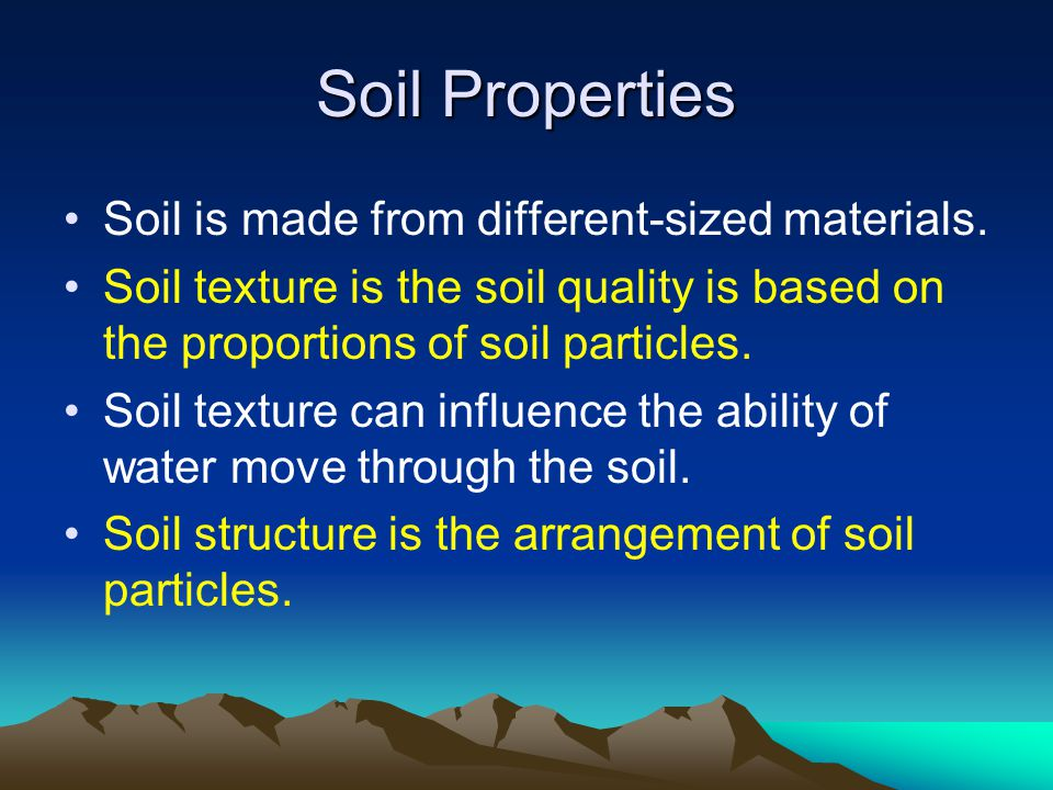 Soil Properties Soil is made from different-sized materials.