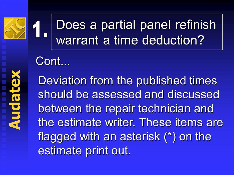 Audatex Does a partial panel refinish warrant a time deduction 1.