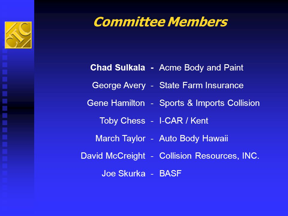 Committee Members Chad Sulkala - Acme Body and Paint George Avery -