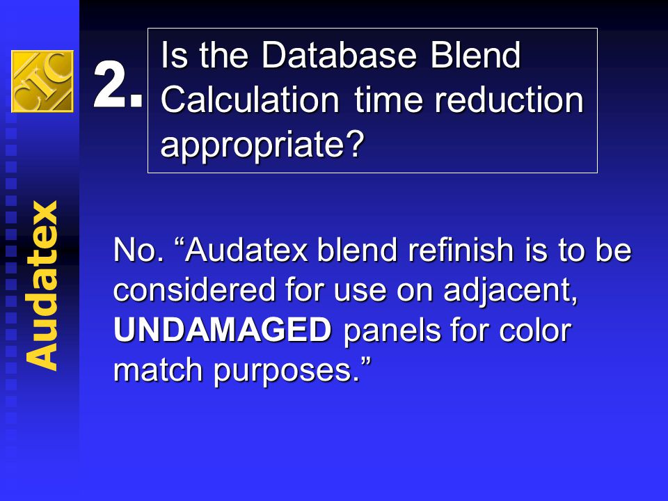 Audatex Is the Database Blend Calculation time reduction appropriate