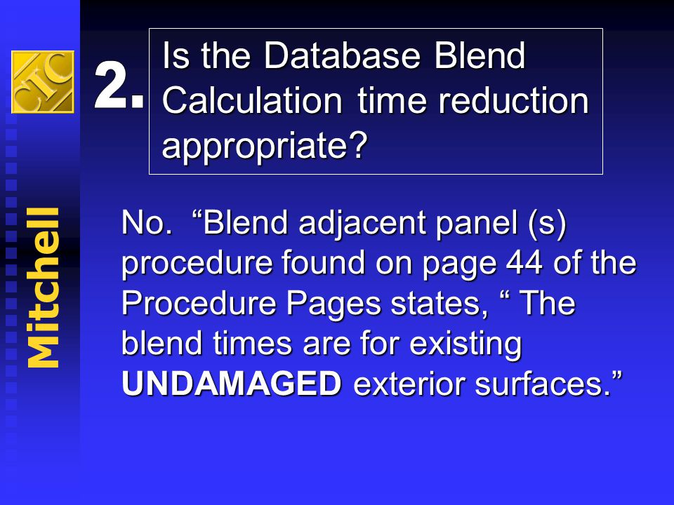 Mitchell Is the Database Blend Calculation time reduction appropriate