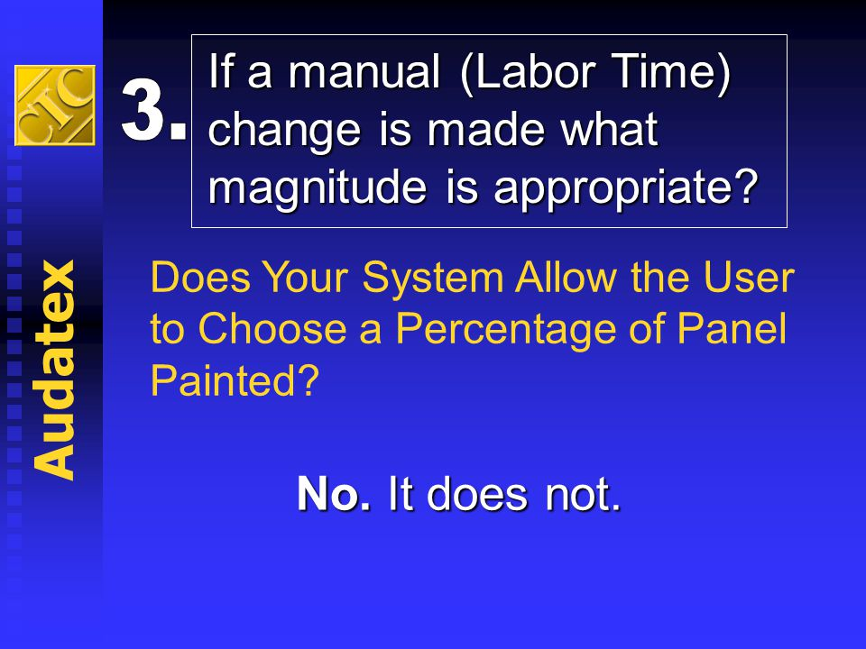 If a manual (Labor Time) change is made what magnitude is appropriate