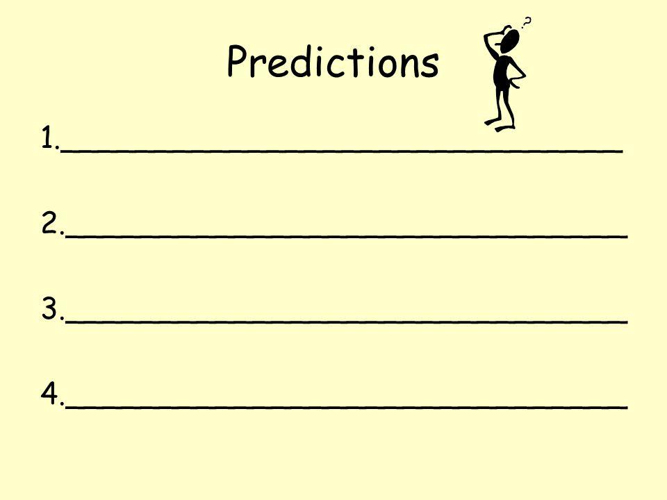 Predictions 1.______________________________