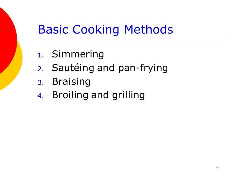 Basic Cooking Methods Simmering Sautéing and pan-frying Braising