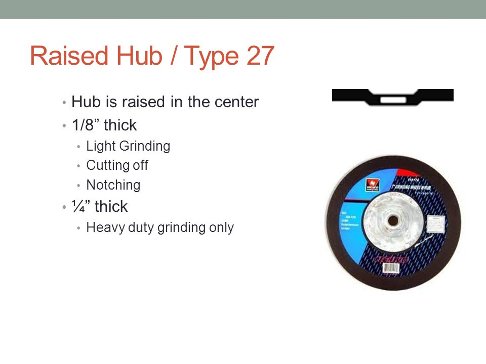 Raised Hub / Type 27 Hub is raised in the center 1/8 thick ¼ thick