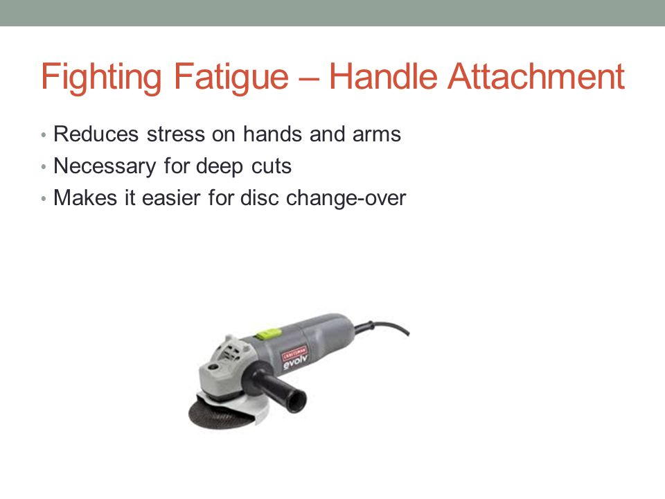 Fighting Fatigue – Handle Attachment