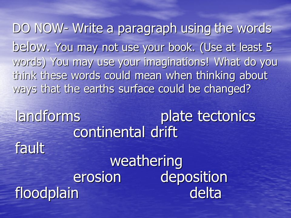 DO NOW- Write a paragraph using the words below
