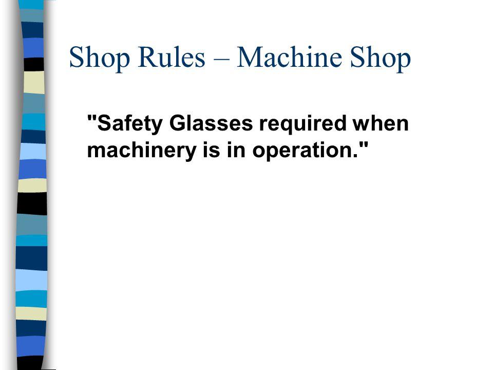 Shop Rules – Machine Shop