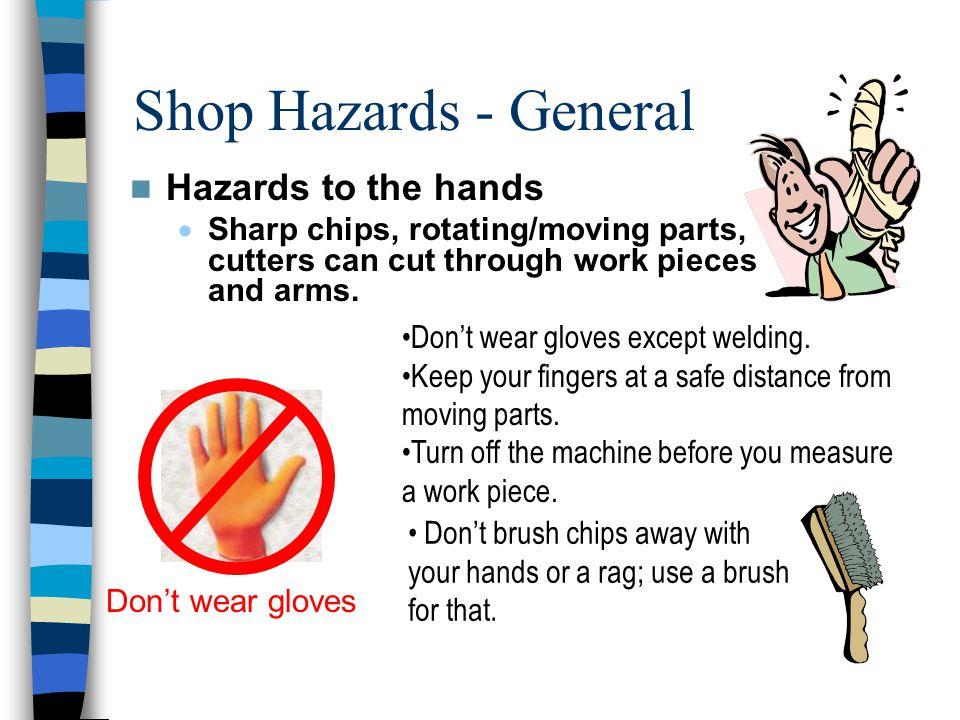 Shop Hazards - General Hazards to the hands