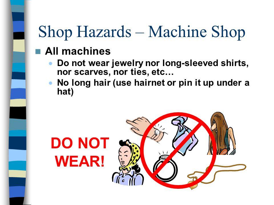 Shop Hazards – Machine Shop