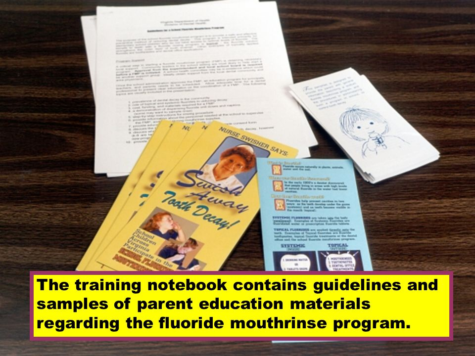 The training notebook contains guidelines and samples of parent education materials regarding the fluoride mouthrinse program.