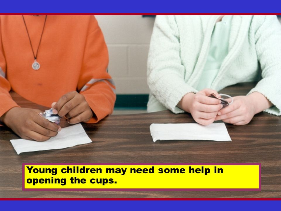 Young children may need some help in
