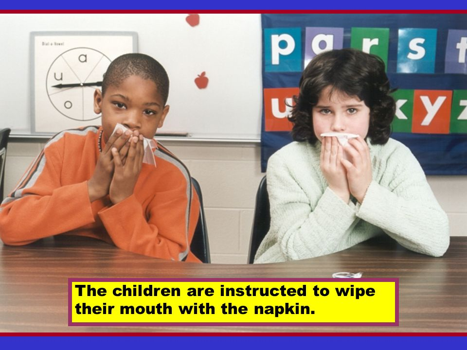 The children are instructed to wipe