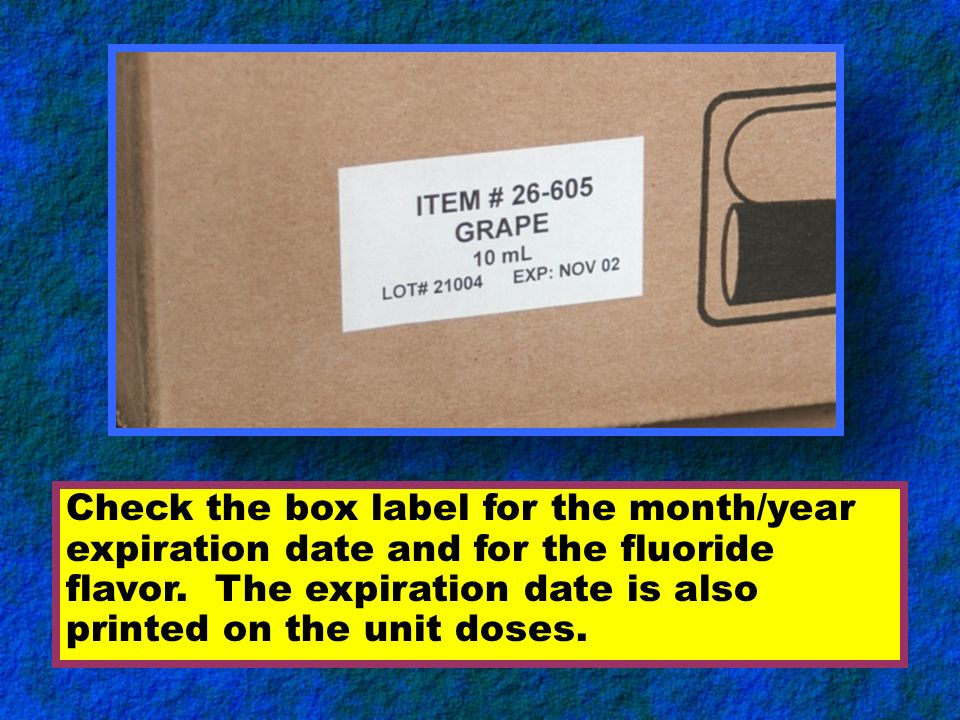 Check the box label for the month/year expiration date and for the fluoride flavor.