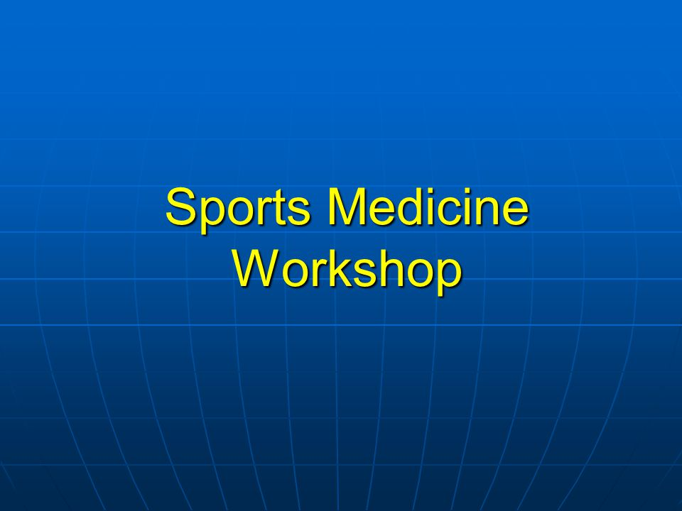 Sports Medicine Workshop