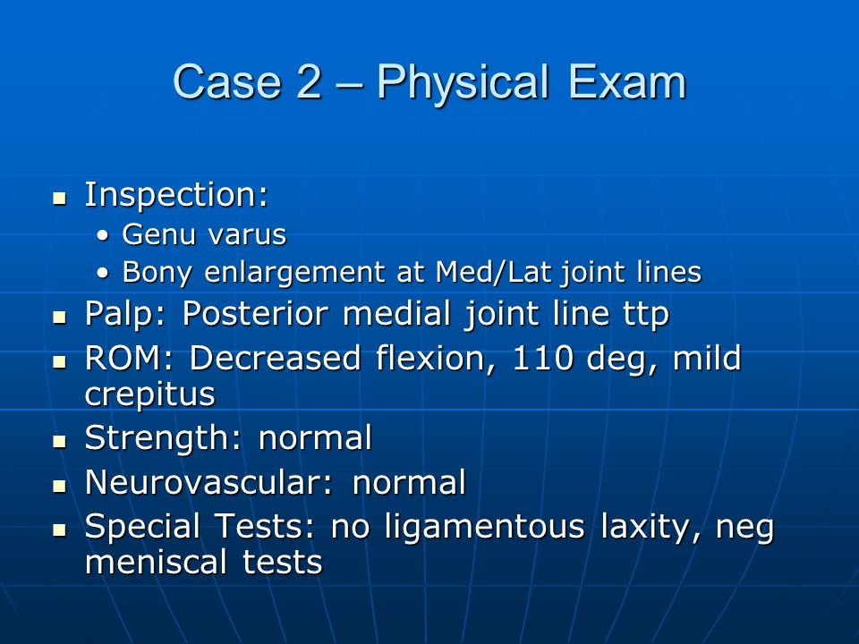 Case 2 – Physical Exam Inspection: