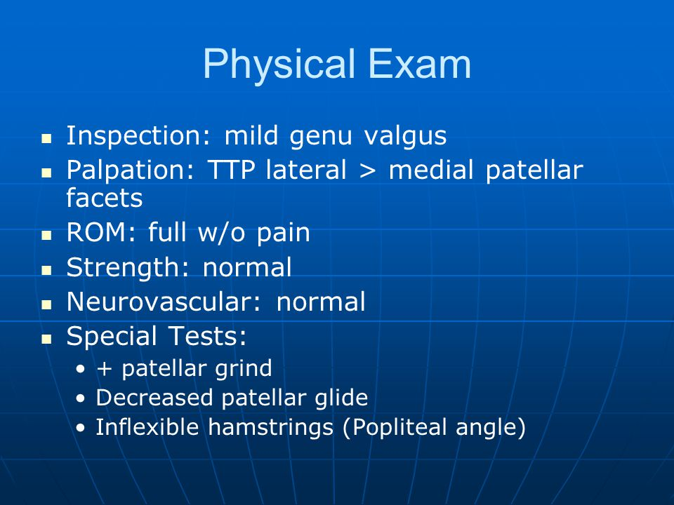 Physical Exam Inspection: mild genu valgus