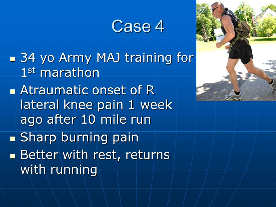 Case 4 34 yo Army MAJ training for 1st marathon