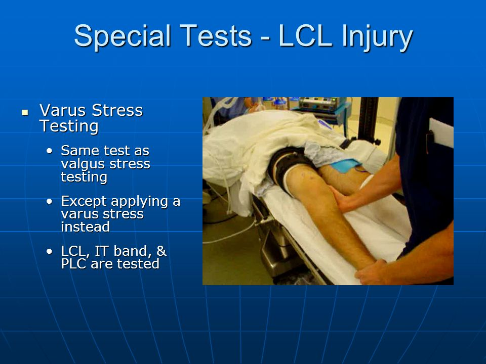 Special Tests - LCL Injury