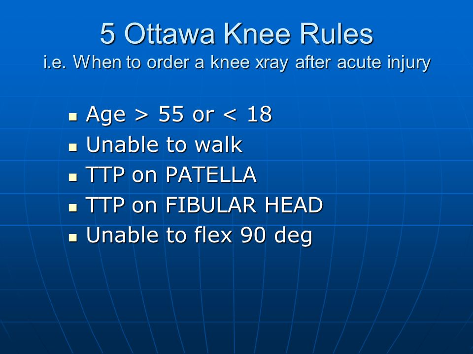 5 Ottawa Knee Rules i.e. When to order a knee xray after acute injury