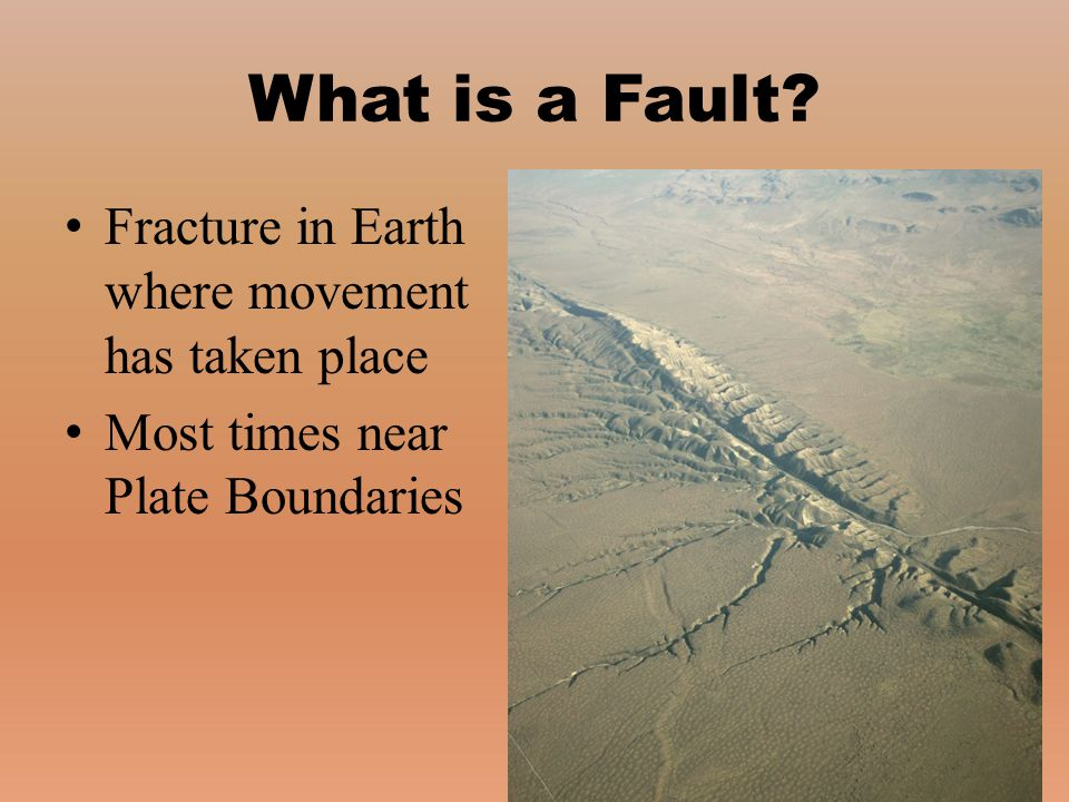 What is a Fault Fracture in Earth where movement has taken place