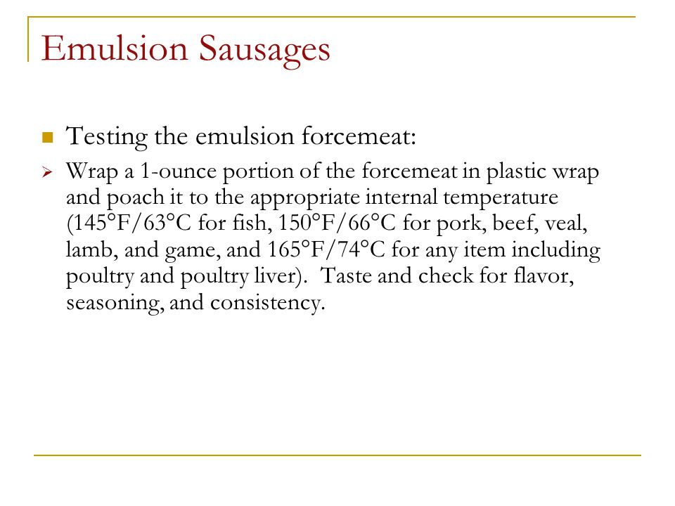 Emulsion Sausages Testing the emulsion forcemeat: