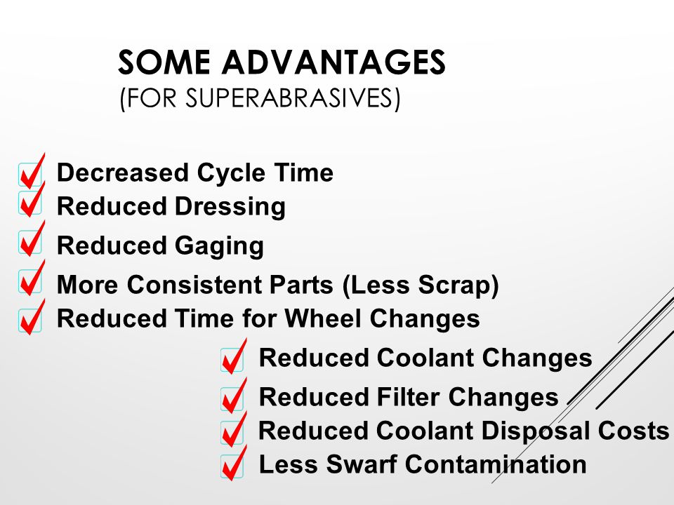 Some Advantages (For Superabrasives)