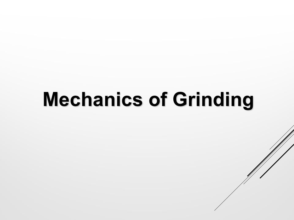 Mechanics of Grinding