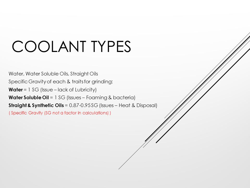 Coolant Types Water, Water Soluble Oils, Straight Oils