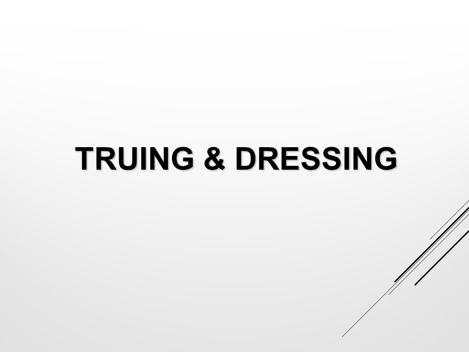 TRUING & DRESSING