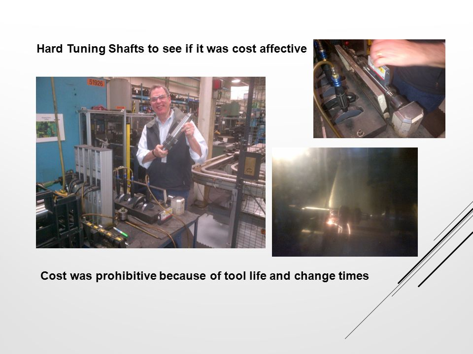 Hard Tuning Shafts to see if it was cost affective
