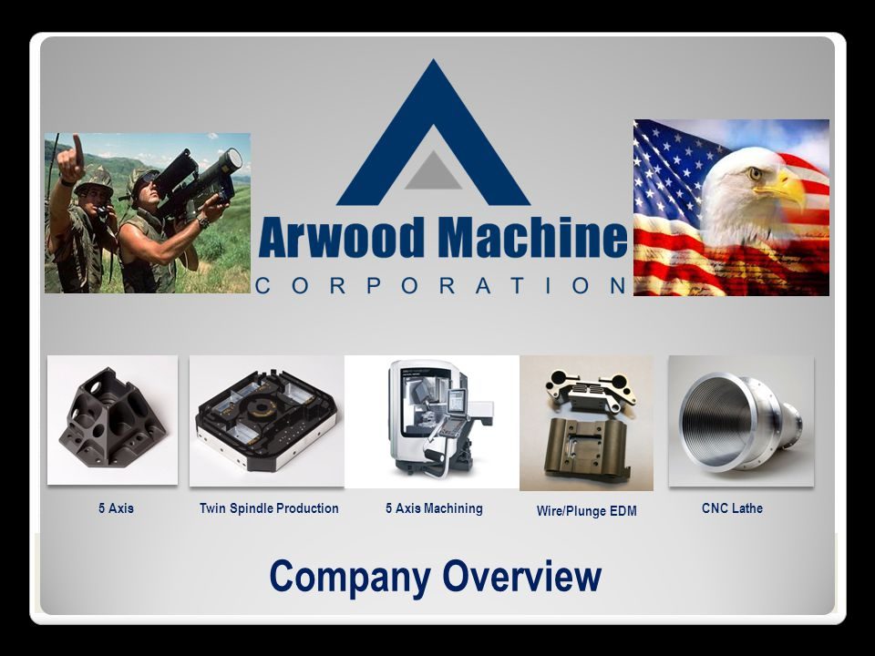 Company Overview 5 Axis Twin Spindle Production 5 Axis Machining