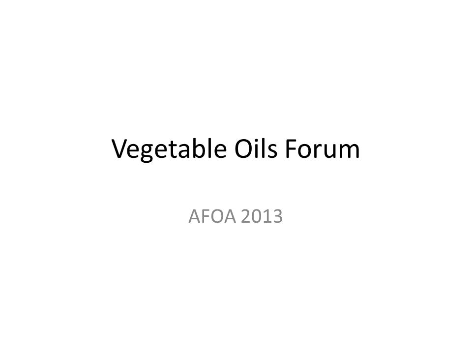 Vegetable Oils Forum AFOA 2013