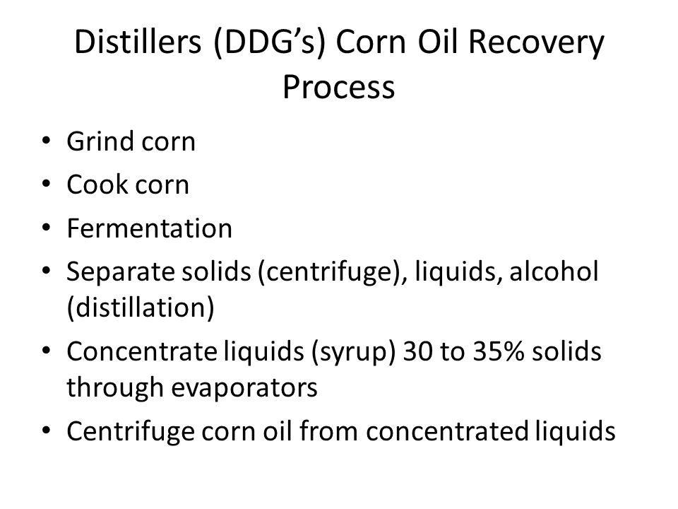 Distillers (DDG's) Corn Oil Recovery Process