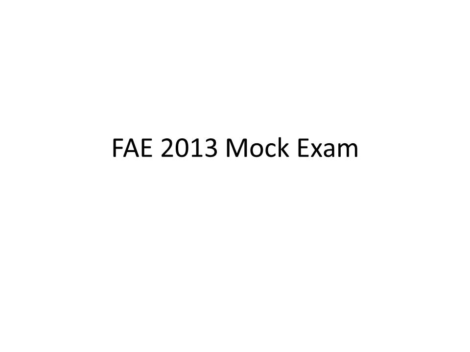 FAE 2013 Mock Exam
