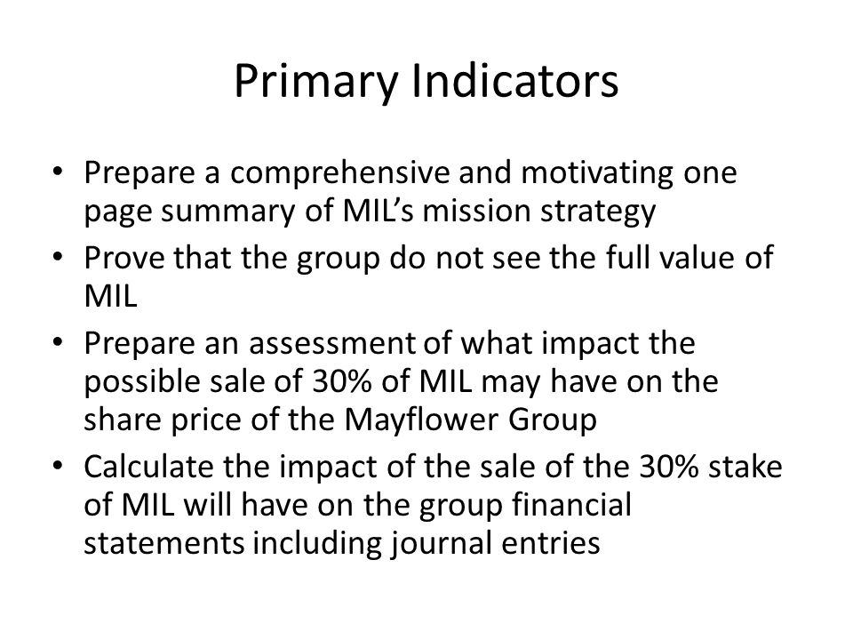 Primary Indicators Prepare a comprehensive and motivating one page summary of MIL's mission strategy.