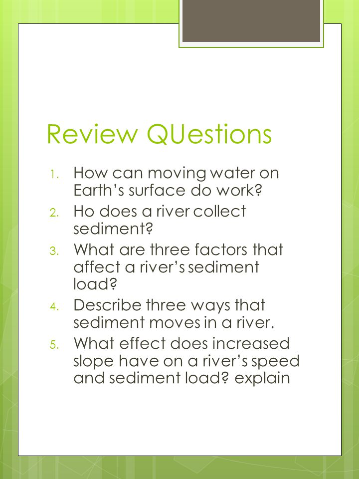 Review QUestions How can moving water on Earth's surface do work