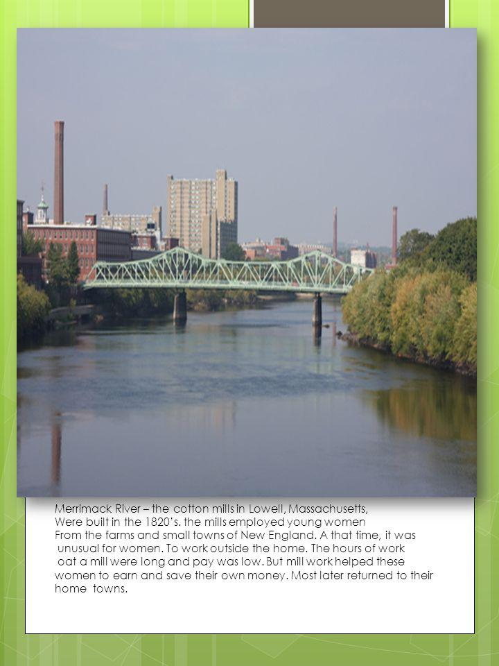 Merrimack River – the cotton mills in Lowell, Massachusetts,