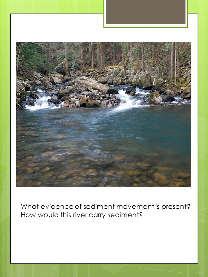 What evidence of sediment movement is present