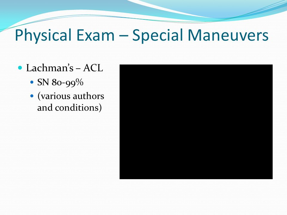 Physical Exam – Special Maneuvers