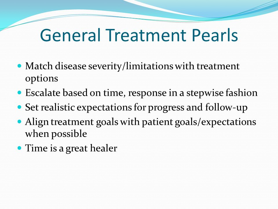 General Treatment Pearls