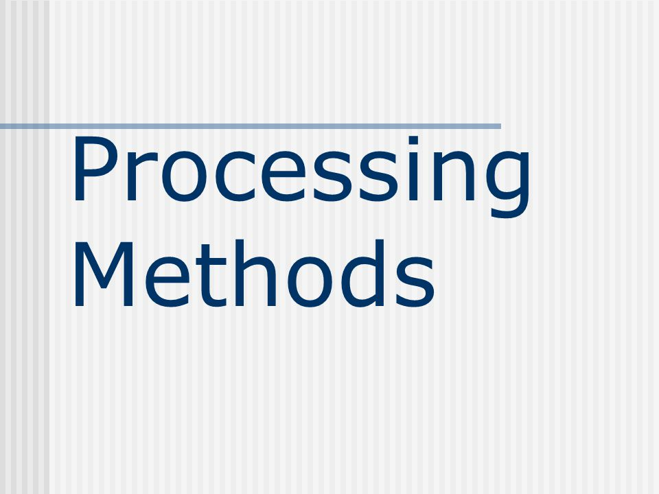 Processing Methods