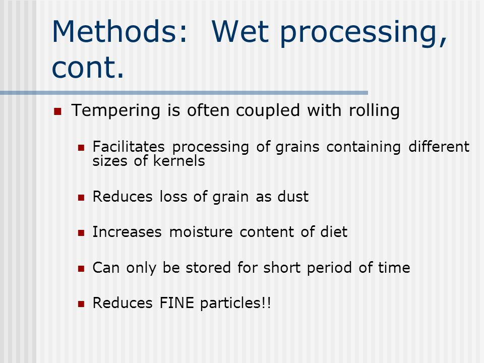 Methods: Wet processing, cont.