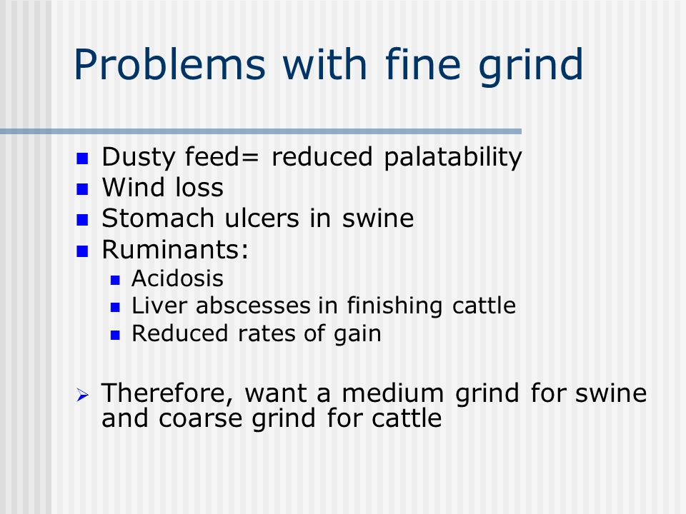 Problems with fine grind