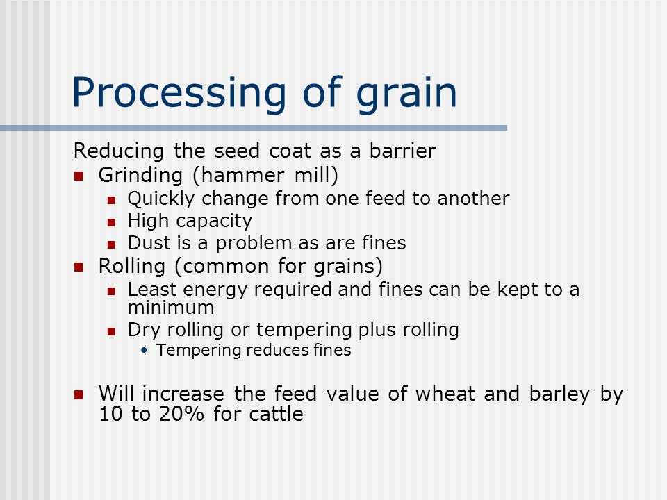 Processing of grain Reducing the seed coat as a barrier