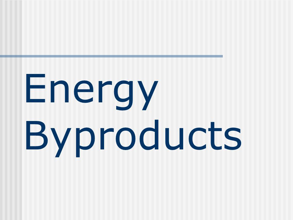 Energy Byproducts