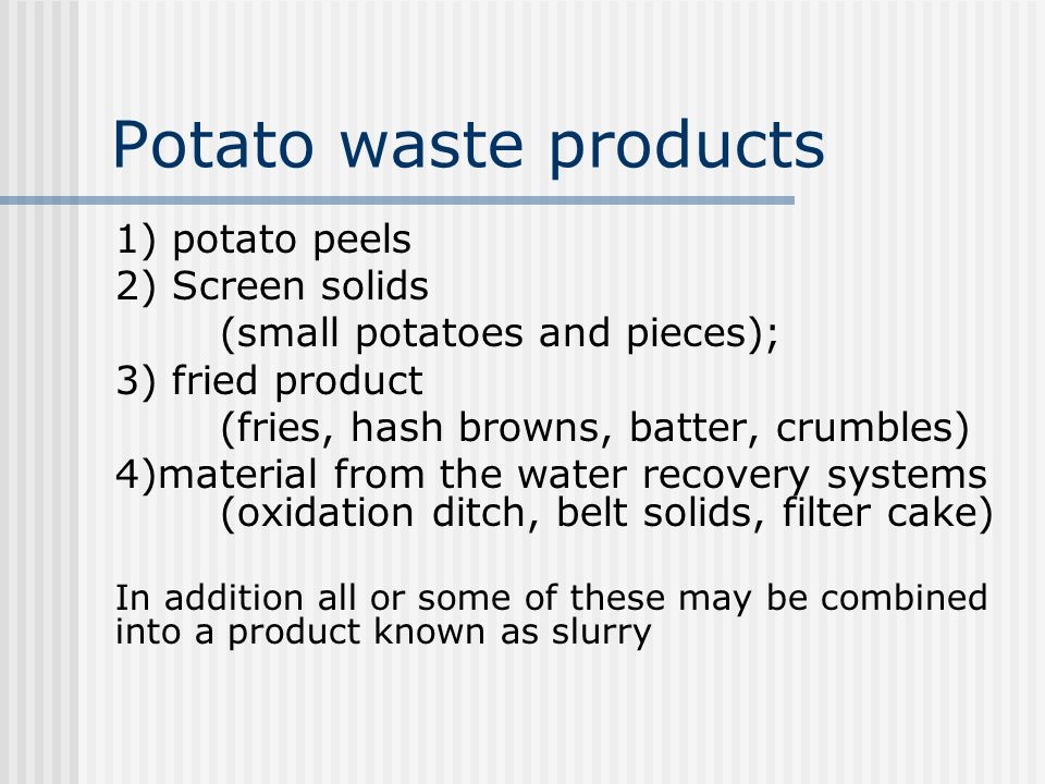 Potato waste products 1) potato peels 2) Screen solids